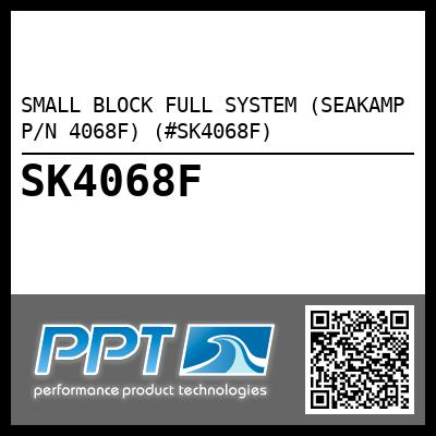SMALL BLOCK FULL SYSTEM (SEAKAMP P/N 4068F) (#SK4068F) - Click Here to See Product Details