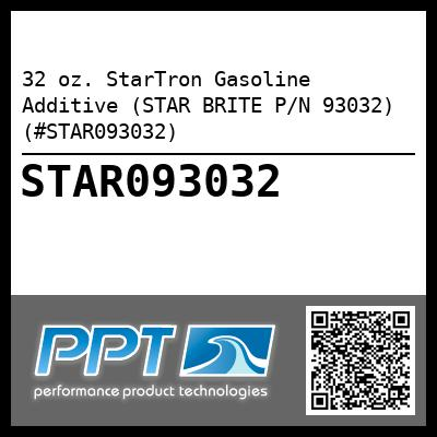 32 oz. StarTron Gasoline Additive (STAR BRITE P/N 93032) (#STAR093032) - Click Here to See Product Details