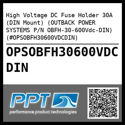 High Voltage DC Fuse Holder 30A (DIN Mount) (OUTBACK POWER SYSTEMS P/N OBFH-30-600Vdc-DIN) (#OPSOBFH30600VDCDIN) - Click Here to See Product Details
