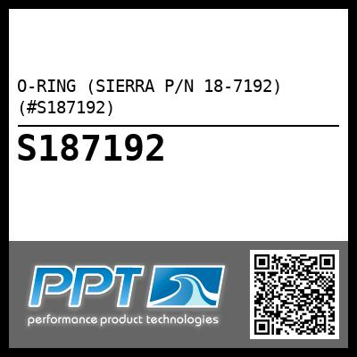 O-RING (SIERRA P/N 18-7192) (#S187192) - Click Here to See Product Details