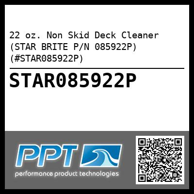 22 oz. Non Skid Deck Cleaner (STAR BRITE P/N 085922P) (#STAR085922P) - Click Here to See Product Details