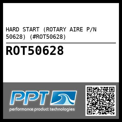 HARD START (ROTARY AIRE P/N 50628) (#ROT50628) - Click Here to See Product Details