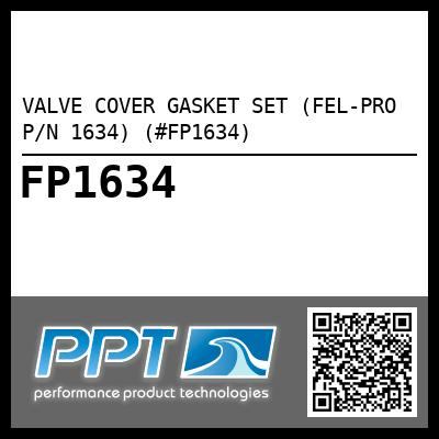 VALVE COVER GASKET SET (FEL-PRO P/N 1634) (#FP1634) - Click Here to See Product Details
