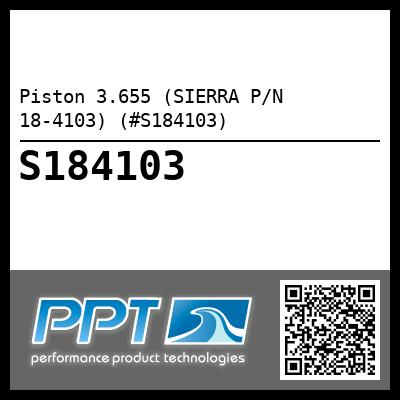 Piston 3.655 (SIERRA P/N 18-4103) (#S184103) - Click Here to See Product Details