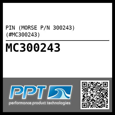 PIN (MORSE P/N 300243) (#MC300243) - Click Here to See Product Details