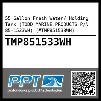 55 Gallon Fresh Water/ Holding Tank (TODD MARINE PRODUCTS P/N 85-1533WH) (#TMP851533WH) - Click Here to See Product Details