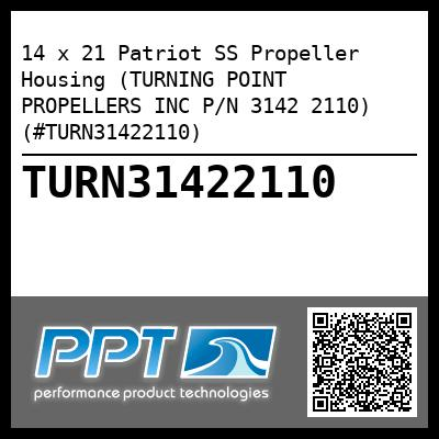 14 x 21 Patriot SS Propeller Housing (TURNING POINT PROPELLERS INC P/N 3142 2110) (#TURN31422110) - Click Here to See Product Details
