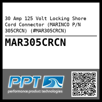 30 Amp 125 Volt Locking Shore Cord Connector (MARINCO P/N 305CRCN) (#MAR305CRCN) - Click Here to See Product Details