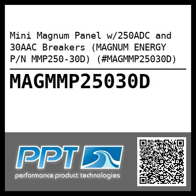 Mini Magnum Panel w/250ADC and 30AAC Breakers (MAGNUM ENERGY P/N MMP250-30D) (#MAGMMP25030D) - Click Here to See Product Details