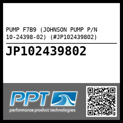 PUMP F7B9 (JOHNSON PUMP P/N 10-24398-02) (#JP102439802)