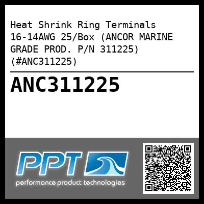 Heat Shrink Ring Terminals 16-14AWG 25/Box (ANCOR MARINE GRADE PROD. P/N 311225) (#ANC311225)
