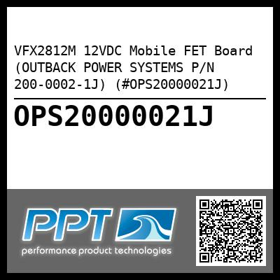 VFX2812M 12VDC Mobile FET Board (OUTBACK POWER SYSTEMS P/N 200-0002-1J) (#OPS20000021J) - Click Here to See Product Details