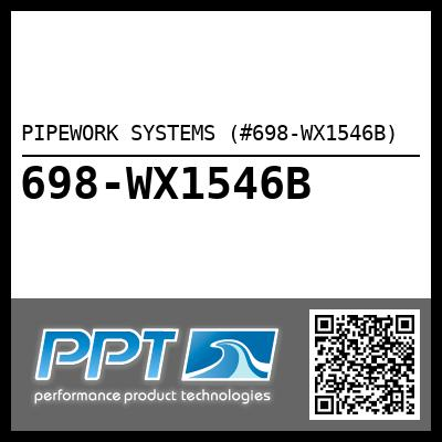 PIPEWORK SYSTEMS (#698-WX1546B) - Click Here to See Product Details