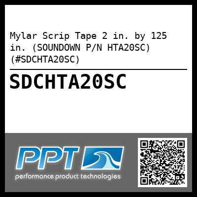Mylar Scrip Tape 2 in. by 125 in. (SOUNDOWN P/N HTA20SC) (#SDCHTA20SC) - Click Here to See Product Details