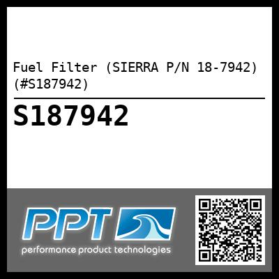 Fuel Filter (SIERRA P/N 18-7942) (#S187942) - Click Here to See Product Details