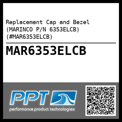 Replacement Cap and Bezel (MARINCO P/N 6353ELCB) (#MAR6353ELCB) - Click Here to See Product Details