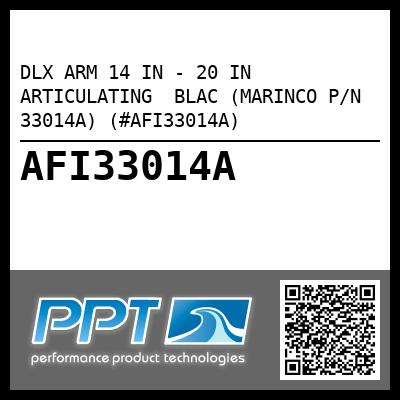DLX ARM 14 IN - 20 IN ARTICULATING  BLAC (MARINCO P/N 33014A) (#AFI33014A) - Click Here to See Product Details