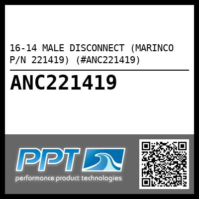 16-14 MALE DISCONNECT (MARINCO P/N 221419) (#ANC221419) - Click Here to See Product Details
