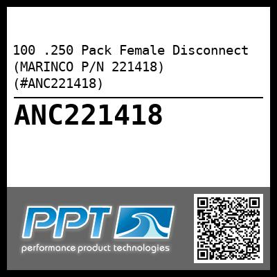 100 .250 Pack Female Disconnect (MARINCO P/N 221418) (#ANC221418) - Click Here to See Product Details