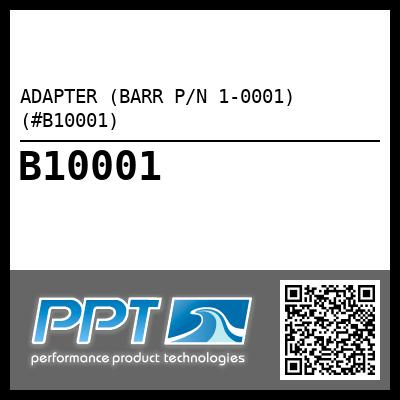 ADAPTER (BARR P/N 1-0001) (#B10001)