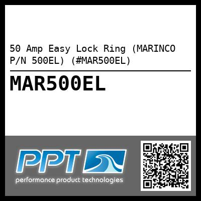 50 Amp Easy Lock Ring (MARINCO P/N 500EL) (#MAR500EL) - Click Here to See Product Details