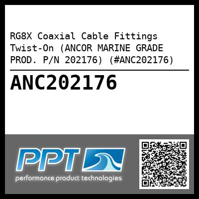 RG8X Coaxial Cable Fittings Twist-On (ANCOR MARINE GRADE PROD. P/N 202176) (#ANC202176) - Click Here to See Product Details