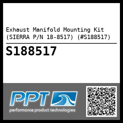 Exhaust Manifold Mounting Kit (SIERRA P/N 18-8517) (#S188517) - Click Here to See Product Details