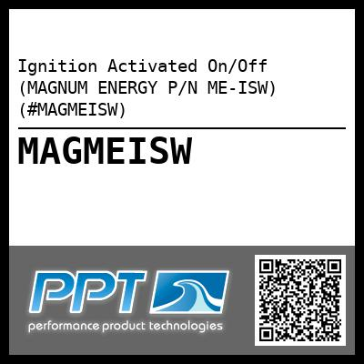 Ignition Activated On/Off (MAGNUM ENERGY P/N ME-ISW) (#MAGMEISW) - Click Here to See Product Details
