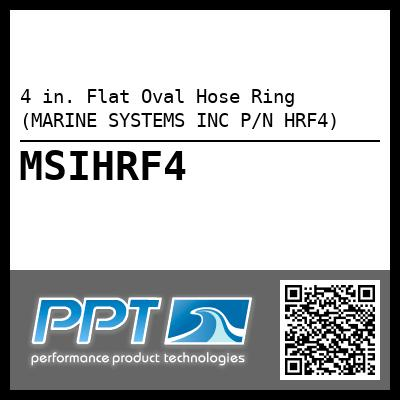 4 in. Flat Oval Hose Ring (MARINE SYSTEMS INC P/N HRF4) - Click Here to See Product Details