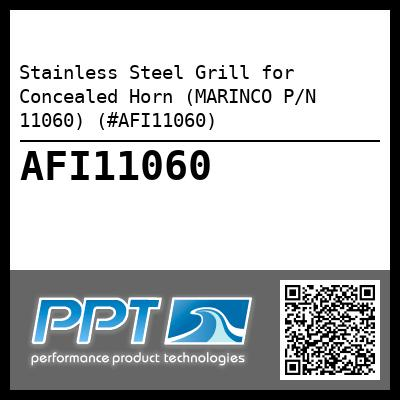 Stainless Steel Grill for Concealed Horn (MARINCO P/N 11060) (#AFI11060) - Click Here to See Product Details