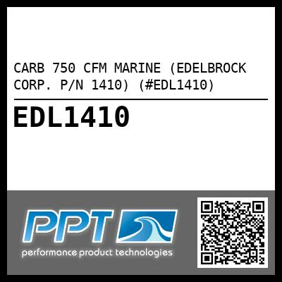 CARB 750 CFM MARINE (EDELBROCK CORP. P/N 1410) (#EDL1410) - Click Here to See Product Details