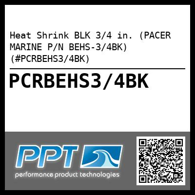Heat Shrink BLK 3/4 in. (PACER MARINE P/N BEHS-3/4BK) (#PCRBEHS3/4BK) - Click Here to See Product Details