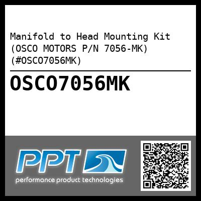 Manifold to Head Mounting Kit (OSCO MOTORS P/N 7056-MK) (#OSCO7056MK) - Click Here to See Product Details