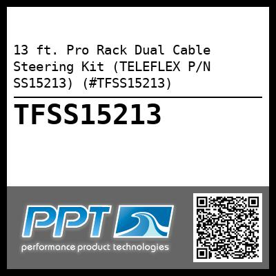 13 ft. Pro Rack Dual Cable Steering Kit (TELEFLEX P/N SS15213) (#TFSS15213)