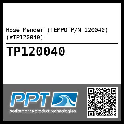 Hose Mender (TEMPO P/N 120040) (#TP120040) - Click Here to See Product Details