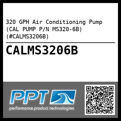 320 GPH Air Conditioning Pump (CAL PUMP P/N MS320-6B) (#CALMS3206B) - Click Here to See Product Details