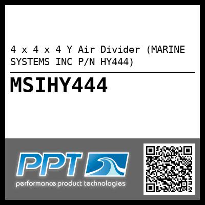 4 x 4 x 4 Y Air Divider (MARINE SYSTEMS INC P/N HY444) - Click Here to See Product Details