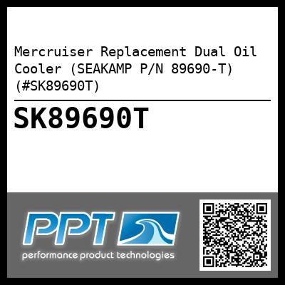 Mercruiser Replacement Dual Oil Cooler (SEAKAMP P/N 89690-T) (#SK89690T) - Click Here to See Product Details