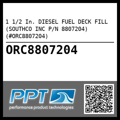 1 1/2 In. DIESEL FUEL DECK FILL (SOUTHCO INC P/N 8807204) (#ORC8807204) - Click Here to See Product Details