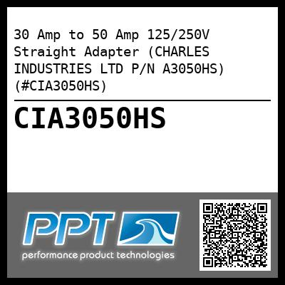 30 Amp to 50 Amp 125/250V Straight Adapter (CHARLES INDUSTRIES LTD P/N A3050HS) (#CIA3050HS) - Click Here to See Product Details