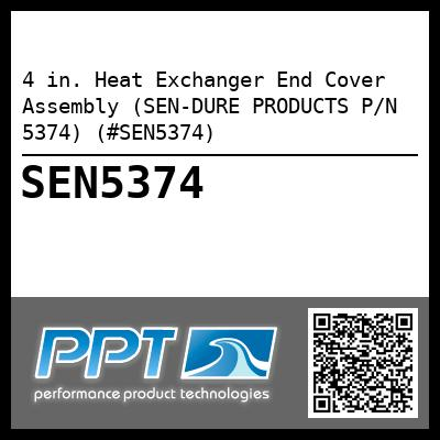 4 in. Heat Exchanger End Cover Assembly (SEN-DURE PRODUCTS P/N 5374) (#SEN5374) - Click Here to See Product Details