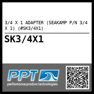 3/4 X 1 ADAPTER (SEAKAMP P/N 3/4 X 1) (#SK3/4X1) - Click Here to See Product Details