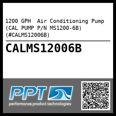 1200 GPH  Air Conditioning Pump (CAL PUMP P/N MS1200-6B) (#CALMS12006B) - Click Here to See Product Details
