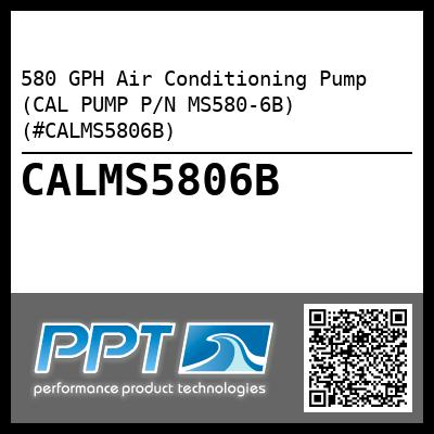 580 GPH Air Conditioning Pump (CAL PUMP P/N MS580-6B) (#CALMS5806B) - Click Here to See Product Details