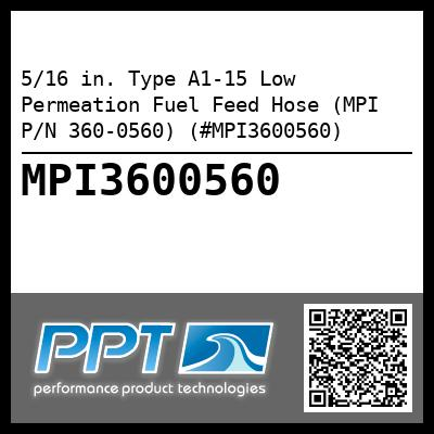 5/16 in. Type A1-15 Low Permeation Fuel Feed Hose (MPI P/N 360-0560) (#MPI3600560) - Click Here to See Product Details