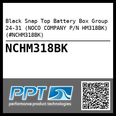 Black Snap Top Battery Box Group 24-31 (NOCO COMPANY P/N HM318BK) (#NCHM318BK) - Click Here to See Product Details