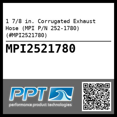 1 7/8 in. Corrugated Exhaust Hose (MPI P/N 252-1780) (#MPI2521780) - Click Here to See Product Details