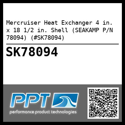 Mercruiser Heat Exchanger 4 in. x 18 1/2 in. Shell (SEAKAMP P/N 78094) (#SK78094) - Click Here to See Product Details