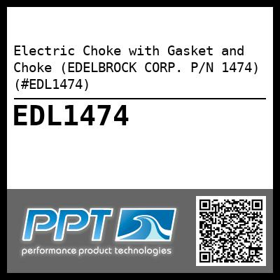 Electric Choke with Gasket and Choke (EDELBROCK CORP. P/N 1474) (#EDL1474) - Click Here to See Product Details