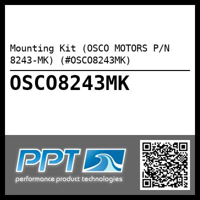 Mounting Kit (OSCO MOTORS P/N 8243-MK) (#OSCO8243MK) - Click Here to See Product Details